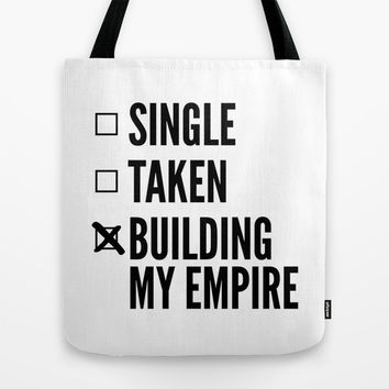 SINGLE TAKEN BUILDING MY EMPIRE Tote Bag by CreativeAngel