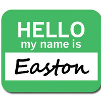 Easton Hello My Name Is Mouse Pad