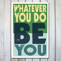 Whatever you do, be you print