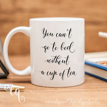 "One Direction mug with quote from the song ""Little Things"" - ""You can't go to bed without a cup of tea"""