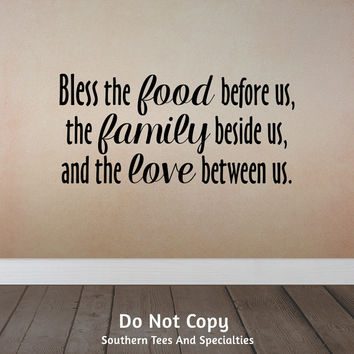 Bless Food Before Us Family Beside Us Love Between Us, Family Dinner, Dinner Table, Dining, Kitchen, Cooking, Word Art Vinyl Wall Decal