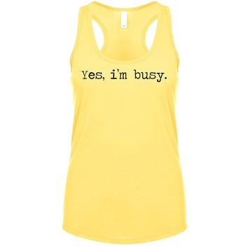 Yes, I'm Busy. Women's Tank