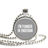 Castiel Supernatural Quote Necklace I'm Funnier In Enochian Handmade