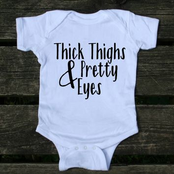 Thick Thighs And Pretty Eyes Baby Bodysuit Funny Chubby Cute Newborn Infant Girl Boy Baby Shower Gift Clothing