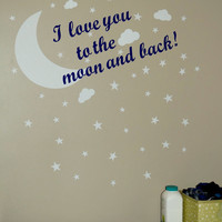 I love you to the moon and back! Glow In The Dark Wall Decal