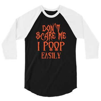 don't scare me i poop easily 3/4 Sleeve Shirt