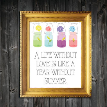 Life Without Love Flower Art Print - 8x10/11x14/13x19
