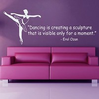 Wall Decor Vinyl Decal Sticker Ballet Quote Dancing Is Creating a Sculpture.. Kg36