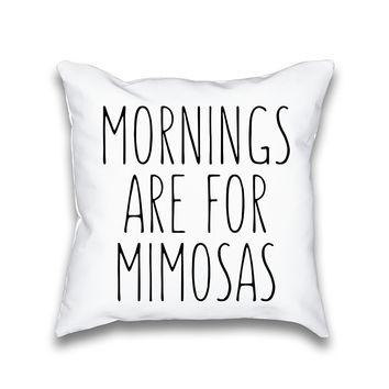 Mornings Are For Mimosas Typography Throw Pillowcase Only