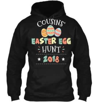Cousins Easter Egg Hunt 2018 T Shirt Pullover Hoodie 8 oz