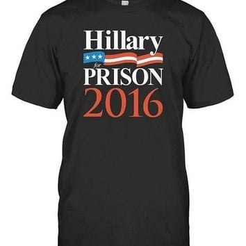 Hilary Clinton for prison t-shirt - Presidential election