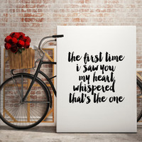 PRINTABLE art, The first time i saw you my heart whispered that's the one,love quote,gift for him,gift for her,love gift for boyfriend