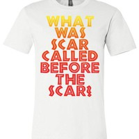 What Was Scar Called Before The Scar? - Lion King Shirt