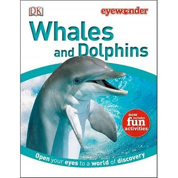 Whales and Dolphins (Eye Wonder)