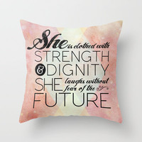 Proverbs 31 She is...  Throw Pillow by Pocket Fuel | Society6