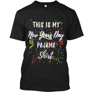 This is My New Years Day Pajama  Funny NYE  2019 Custom Ultra Cotton