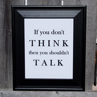 If You Don't Think, You Shouldn't Talk Minimalist Print. Alice In Wonderland Typography Print. 8x10 Art Print.