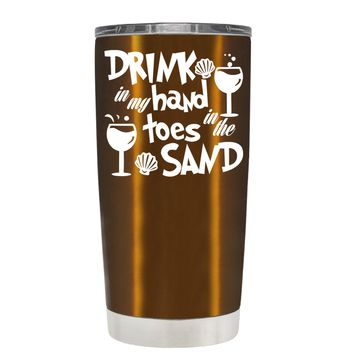 Drink in my Hand Toes in the Sand on Copper 20 oz Tumbler Cup