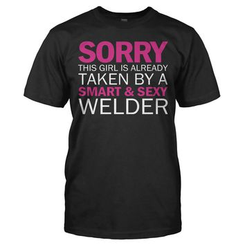 Sorry Girl Taken By Welder - T Shirt