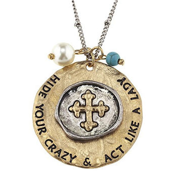 "Womens Long Gold Cross Necklace. ""Hide Your Crazy and Act Like a Lady"". Imitation Pearl and Imitation Turquoise Accent."