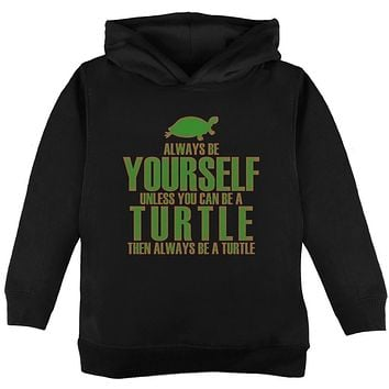 Always Be Yourself Turtle Toddler Hoodie