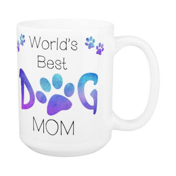 Dog Mom Coffee Mug 14A - Mothers Day Dog Mug - Dog Lover Gift - Worlds Best Dog Mom - Gift for Mom - Gift for Dog Lover - Pet Lovers