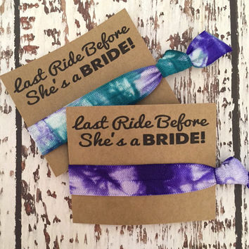 Tie Dye Bachelorette Party Favors Last Ride Before She's a Bride - Hair Tie Favors - Wedding Choose your color