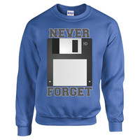 Never Forget The Floppy Disk 80s Computers Storage - Sweatshirt