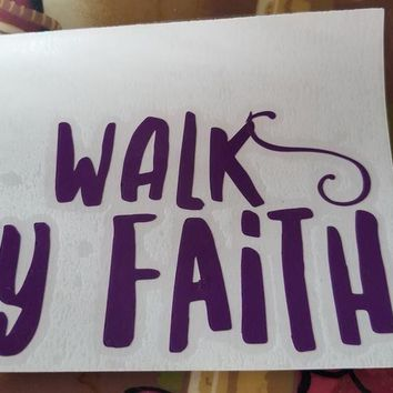 Walk By Faith Vinyl Decal