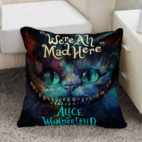 cheshire cat alice in wonderland were all made here Square Pillow Case Custom Zippered Pillow Case one side and two side