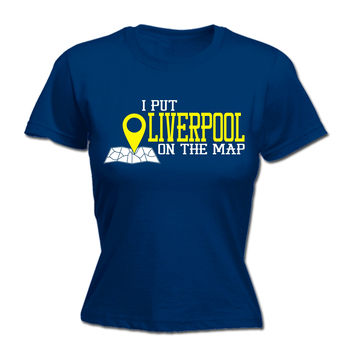 123t USA Women's I Put Liverpool On The Map Funny T-Shirt