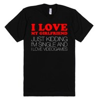 I Love My Girlfriend Just Kidding-Unisex Black T-Shirt