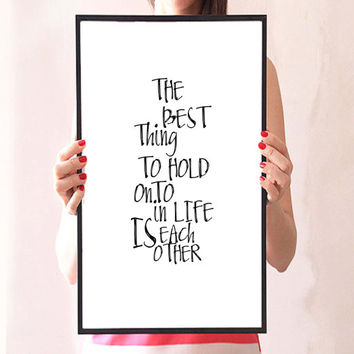 """Printable Art Inspirational Print """"The Best Thing to Hold onto is Each Other"""" Audrey Hepburn Typography Quote Home Decor Motivational Poster"""