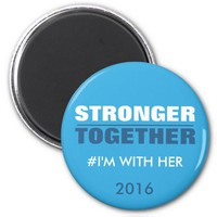 Stronger Together Clinton I'm With Her 2 Inch Round Magnet