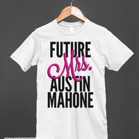 Future Mrs. Mahone-Unisex White T-Shirt