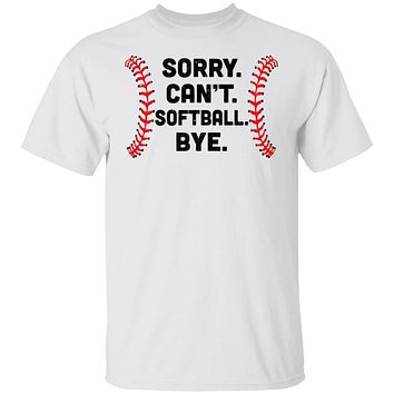 Sorry Can't Softball Bye Funny Softball Player Gift For Team
