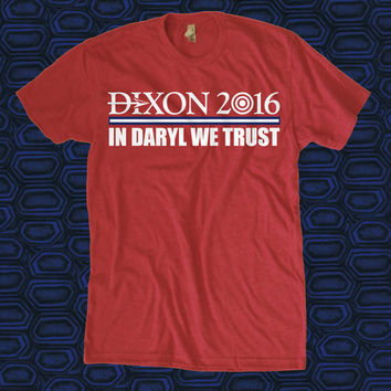 Walking Dead Dixon 2016 In Daryl We Trust T Shirt by teesquare