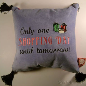 Throw Pillow Only One Shopping Day Until Tomorrow Kayla Home Decor Sofa Soft