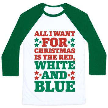ALL I WANT FOR CHRISTMAS IS RED, WHITE AND BLUE