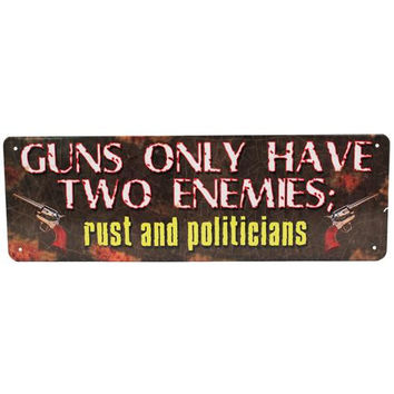 "10.5"" x 3.5"" Tin Sign - Guns Have Two Enemies"