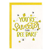 You're Sweeter Than Bee Barf Card