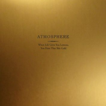 Atmosphere - When Life Gives You Lemons, You Paint That Shit Gold [2LP] (10th Anniversary, Gold Colored Vinyl, lemon-scented labels, metallic gold wide-spine jacket, 20-page lyric booklet, download)