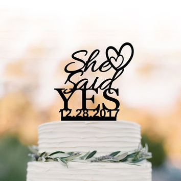 She Said Yes Bridal Shower Cake topper with date, Briday party cake topper, unique cake topper for wedding party, bridal shower table decor