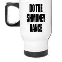 Do The Shmoney Dance 2 - Travel Mug