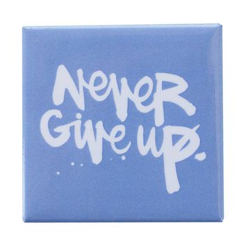 Never Give Up Sky Blue Magnet