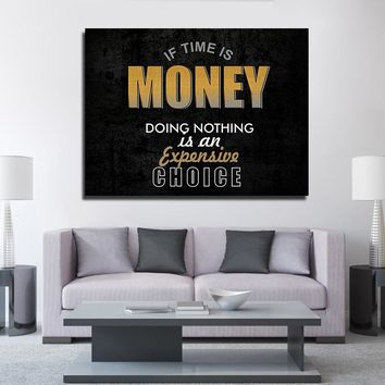 If Time Is Money Doing Nothing Is An Expensive Choice Framed Canvas Wall Art