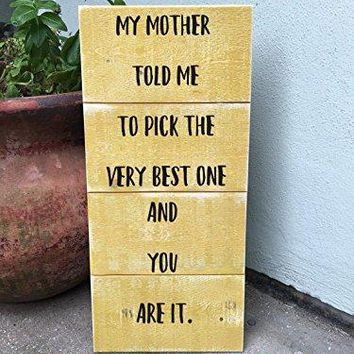 """Lucky Girl Decals DIY Wedding Sign Decal-DECAL ONLY-12""""w x 33.4""""h My Mother Told Me To Pick The Very Best One And You Are It"""