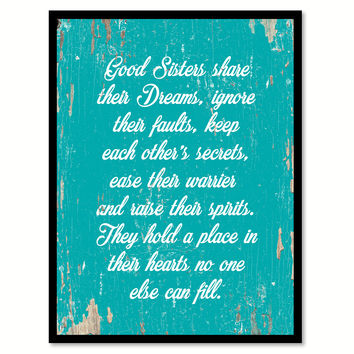 Good Sisters Share Their Dreams Quote Saying Home Decor Wall Art Gift Ideas 111745
