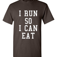 I Run So I can EAT Printed Graphic Style fashion T Shirt Great T Shirt Shirt Top Makes Great Gift For Runners Running T Shirt