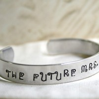 ONE The Future Mrs.Cuff Bracelet CUSTOM Hand Stamped Your Choice Bridal BRIDE Engagement Wedding Soon To Be Mrs.